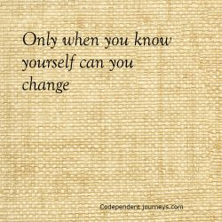 Co-dependent journeys, only when you know yourself can you change